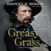 Greasy Grass - Johnny D. Boggs