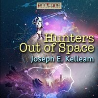 Hunters Out of Space - Joseph E. Kelleam