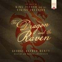 The Dragon and the Raven - George Alfred Henty