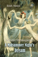 A Midsummer Night's Dream - Edith Nesbit,William Shakespeare