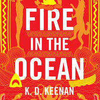Fire in the Ocean - K.D. Keenan
