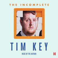 The Incomplete Tim Key - About 300 of His Poetical Gems and What-nots - Tim Key