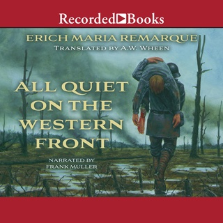 a view of human behavior in the novels all quiet on the western front by erich maria remarque and wi