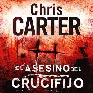 El asesino del crucifijo - Chris Carter