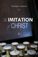 The Imitation of Christ - Thomas a Kempis