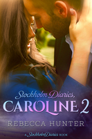 Stockholm Diaries - Caroline 2 - Rebecca Hunter