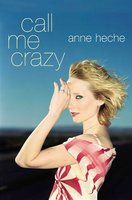 Call Me Crazy - Anne Heche