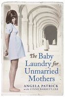 The Baby Laundry for Unmarried Mothers - Angela Patrick