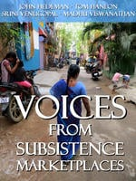 Voices From Subsistence Marketplaces - John Hedeman