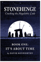 Stonehenge - Cracking the Megalithic Code - David Kenworthy