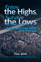 Enjoy the Highs, Survive the Lows - Paul Buck