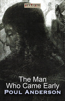 The Man Who Came Early - Poul Anderson