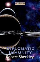 Diplomatic Immunity - Robert Sheckley