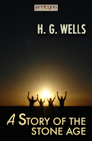 A Story of the Stone Age - H. G. Wells