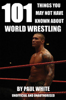 101 Things You May Not Have Known About World Wrestling - Paul White