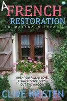 A French Restoration - Clive Kristen