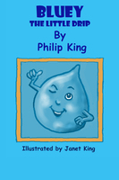 Bluey the Little Drip - Philip King
