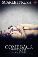 Come Back to Me - Scarlett Rush