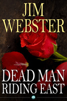 Dead Man Riding East - Jim Webster