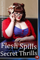 Flesh Spills and Secret Thrills - Lucy Felthouse