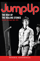 Jump Up  - The Rise of the Rolling Stones - Nigel Goodall