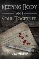 Keeping Body and Soul Together - Jim Webster