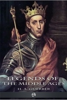 Legends of the Middle Ages - H.A. Guerber