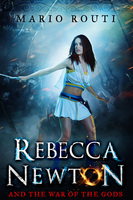 Rebecca Newton and the War of the Gods - Mario Routi