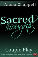 Sacred Thoughts - Couple Play - Alana Chappell
