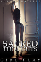 Sacred Thoughts - Girl Play - Alana Chappell