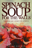 Spinach Soup for the Walls - Lynne Harkes