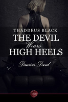 Thaddeus Black - The Devil Wears High Heels - Damien Dsoul