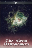 The Great Astronomers - Robert S. Ball