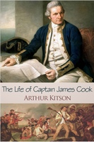 The Life of Captain James Cook - Arthur Kitson