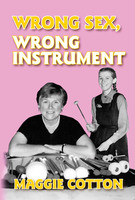 Wrong Sex, Wrong Instrument - Maggie Cotton