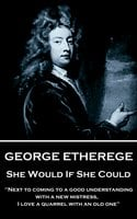 She Would if She Could - George Etherege