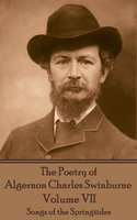 The Poetry of Algernon Charles Swinburne - Volume VII - Algernon Charles Swinburne