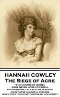 The Siege of Acre - Hannah Cowley