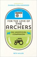 For the Love of the Archers - Beth Miller