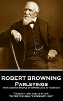 Parleyings with Certain People of Importance in Their Day - Robert Browning
