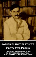 Forty Two Poems - James Elroy Flecker