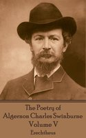 The Poetry of Algernon Charles Swinburne - Volume V - Algernon Charles Swinburne