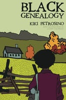 Black Genealogy - Kiki Petrosino