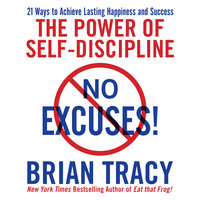 No Excuses! - Brian Tracy