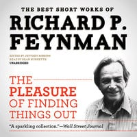 The Pleasure of Finding Things Out - Richard P. Feynman