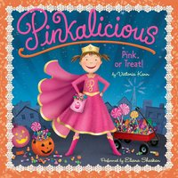 Pinkalicious: Pink or Treat! - Victoria Kann