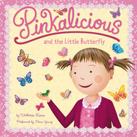 Pinkalicious and the Little Butterfly - Victoria Kann