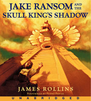 Jake Ransom and the Skull Kings Shadow - James Rollins