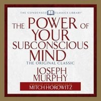 The Power of Your Subconscious Mind - Dr. Joseph Murphy,Mitch Horowitz