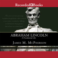 Abraham Lincoln: A Presidential Life - James McPherson